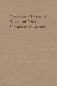 Theory and Design of Wood and Fiber Composite Materials
