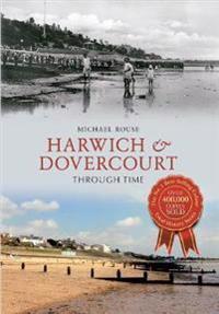 Harwich & Dovercourt Through Time