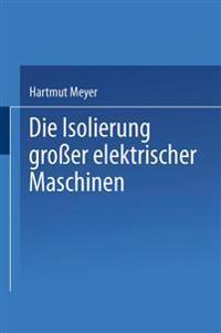 Die Isolierung Groer Elektrischer Maschinen