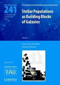 Stellar Populations As Building Blocks of Galaxies Iau S241