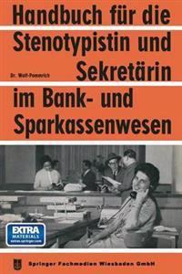 Handbuch Für Die Stenotypistin Und Sekretärin Im Bank- Und Sparkassenwesen