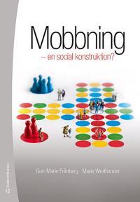 Mobbning : en social konstruktion?