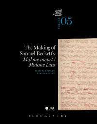 The Making of Samuel Beckett's 'Malone Dies'/'Malone Meurt'