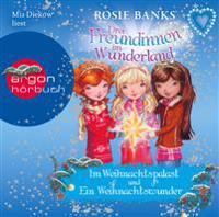 Drei Freundinnen im Wunderland: Im Weihnachtspalast & Ein Weihnachtswunder
