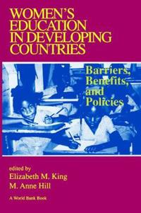 Women's Education in Developing Countries: Barriers, Benefits and Policies