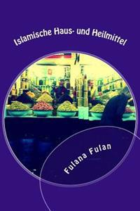 Islamische Haus- Und Heilmittel