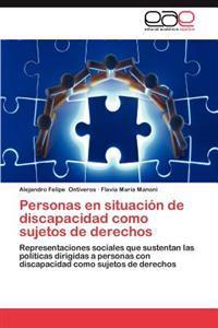 Personas En Situacion de Discapacidad Como Sujetos de Derechos
