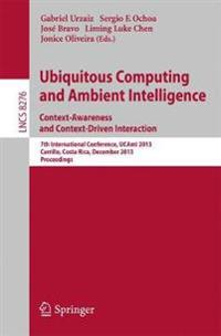 Ubiquitous Computing and Ambient Intelligence Context-awareness and Context-driven Interaction