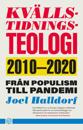 Kvällstidningsteologi : 2010-2020 - från populism till pandemi