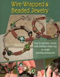 Wire-Wrapped and Beaded Jewelry