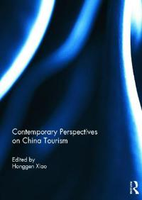 Contemporary Perspectives on China Tourism