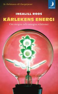 Kärlekens energi : om mogna och omogna relationer