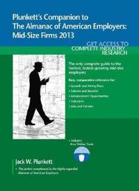 Plunkett's Companion to the Almanac of American Employers 2013