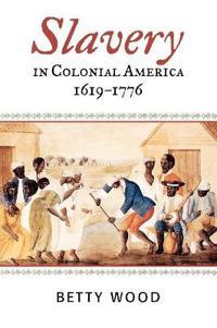 Slavery in Colonial America, 1619-1776