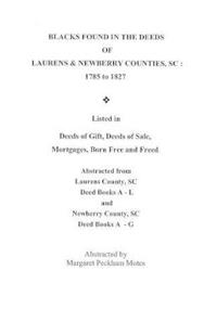 Blacks Found in the Deeds of Laurens & Newberry Counties, Sc: 1785-1827
