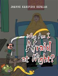 Why Am I Afraid at Night?
