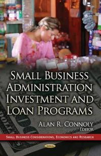 Small Business Administration Investment and Loan Programs