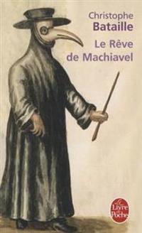 Le Reve de Machiavel