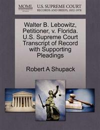 Walter B. Lebowitz, Petitioner, V. Florida. U.S. Supreme Court Transcript of Record with Supporting Pleadings