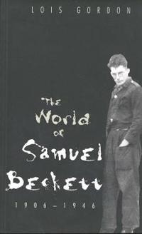 The World of Samuel Beckett, 1906-1946