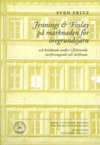 Jennings & Finlay på marknaden för öregrundsjärn : och besläktade studier i frihetstida storföretagande och storfinans