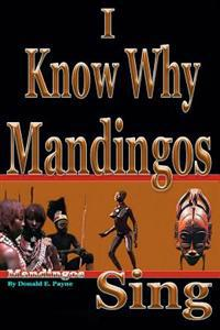 I Know Why Mandingos Sing: The Real Reason Why Blacks in America Are So Deadly to Each Other
