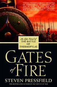 Gates of Fire  An Epic Novel of the Battle of Thermopylae - Steven Pressfield - böcker (9780553383683)     Bokhandel