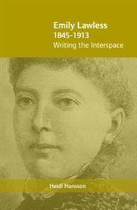 Emily Lawless (1845-1913): Writing the Interspace