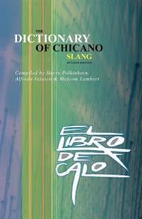 El Libro de Calo: The Dictionary of Chicano Slang. Revised Edition