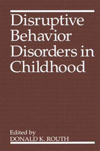 Disruptive Behavior Disorders in Childhood