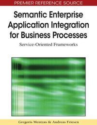 Semantic Enterprise Application Integration for Business Processes