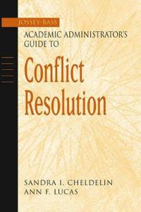 The Jossey-Bass Academic Administrator's Guide to Conflict Resolution