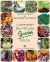 The Ruth Stout No-Work Garden Book: Secrets of the Famous Year Round Mulch Method
