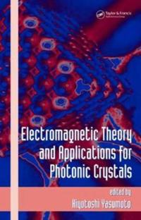 Electromagnetic Theory and Applications for Photonic Crystals