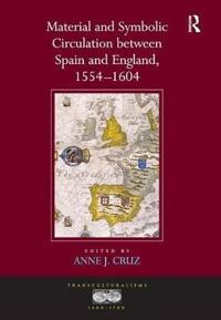 Material and Symbolic Circulation between Spain and England, 1554 - 1604