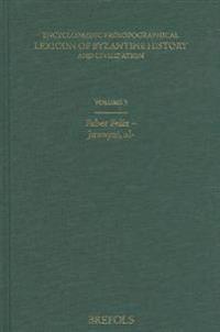 Encyclopaedic Prosopographical Lexicon of Byzantine History and Civilization, Volume 3: Faber Felix - Juwayni, Al