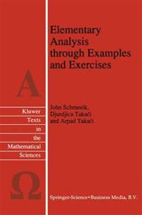 Elementary Analysis through Examples and Exercises