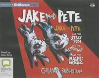 Jake and Pete: Jake and Pete and the Stray Dogs and the Catcrowbat and the Magpies Wedding