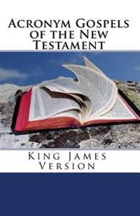 Acronym Gospels of the New Testament: King James Version