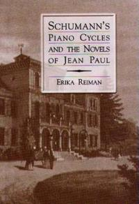 Schumann's Piano Cycles and the Novels of Jean Paul