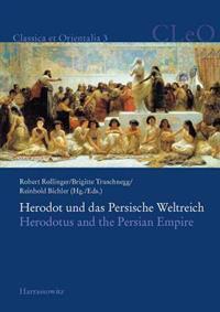 Herodot Und Das Persische Weltreich. Herodotus and the Persian Empire