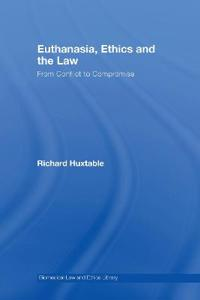 Euthanasia, Ethics and the Law