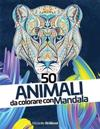 50 Animali da colorare con Mandala