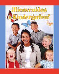 Bienvenidos A Kindergarten! = Welcome to Kindergarten!