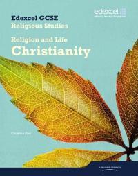 Edexcel GCSE Religious Studies Unit 2A: ReligionLife - Christianity Student Book