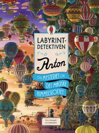 Labyrintdetektiven Anton og mysteriet om det magiske himmelslottet