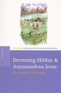 Dronning Hildur & Amtmandens kone