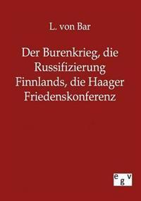 Der Burenkrieg, Die Russifizierung Finnlands, Die Haager Friedenskonferenz