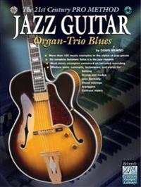 The 21st Century Pro Method: Jazz Guitar -- Organ-Trio Blues, Spiral-Bound Book & CD [With CD (Audio)]