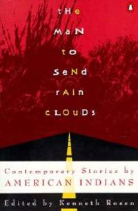 The Man to Send Rain Clouds: Contemporary Stories by American Indians